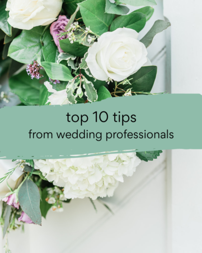 Top 10 Tips For Wedding Planning From The Pros!